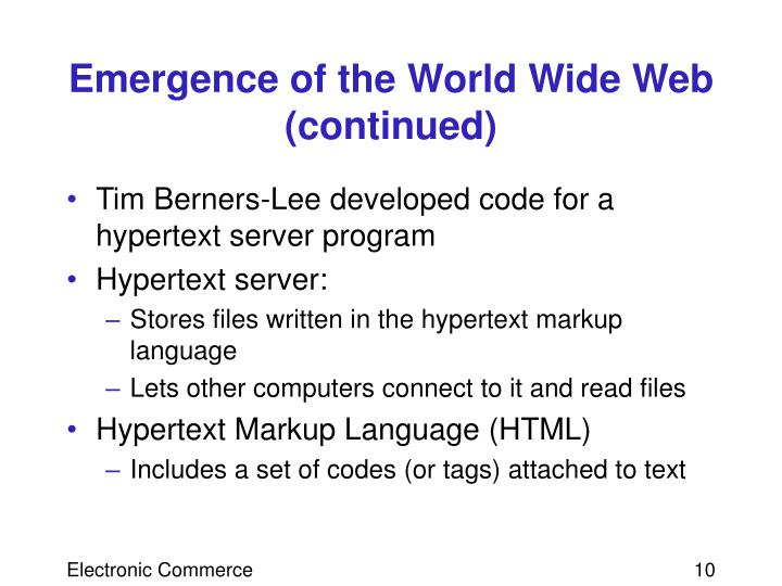 Emergence of the World Wide Web (continued)