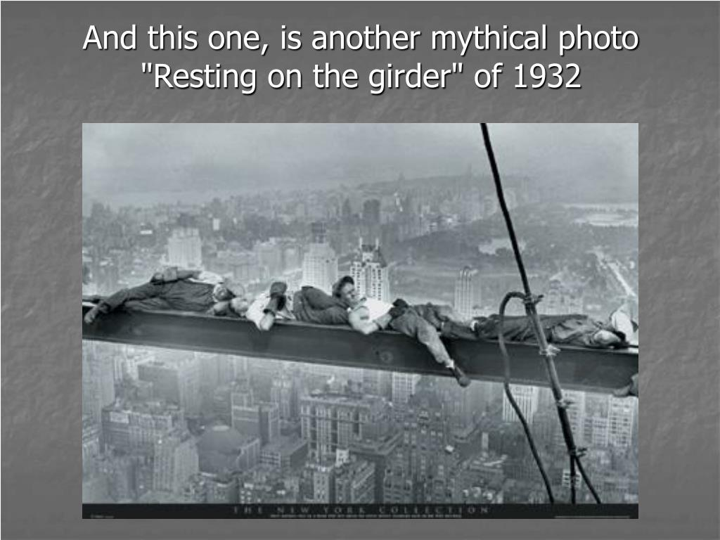 "And this one, is another mythical photo ""Resting on the girder"" of 1932"