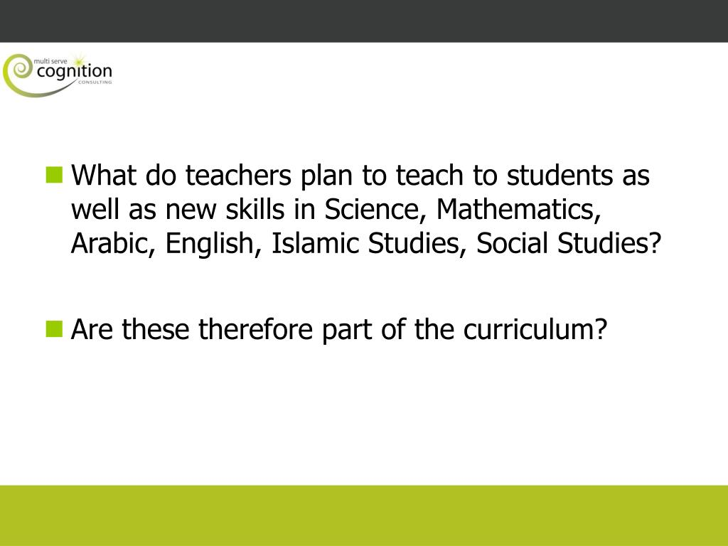 What do teachers plan to teach to students as well as new skills in Science, Mathematics, Arabic, English, Islamic Studies, Social Studies?
