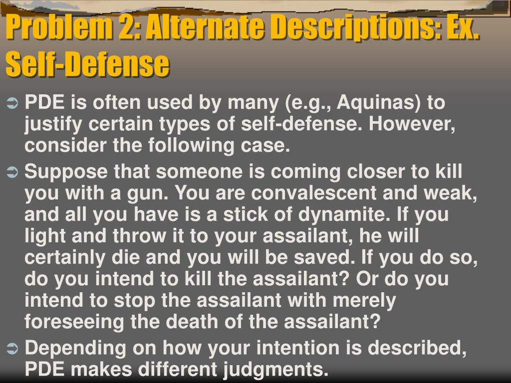Problem 2: Alternate Descriptions: Ex. Self-Defense