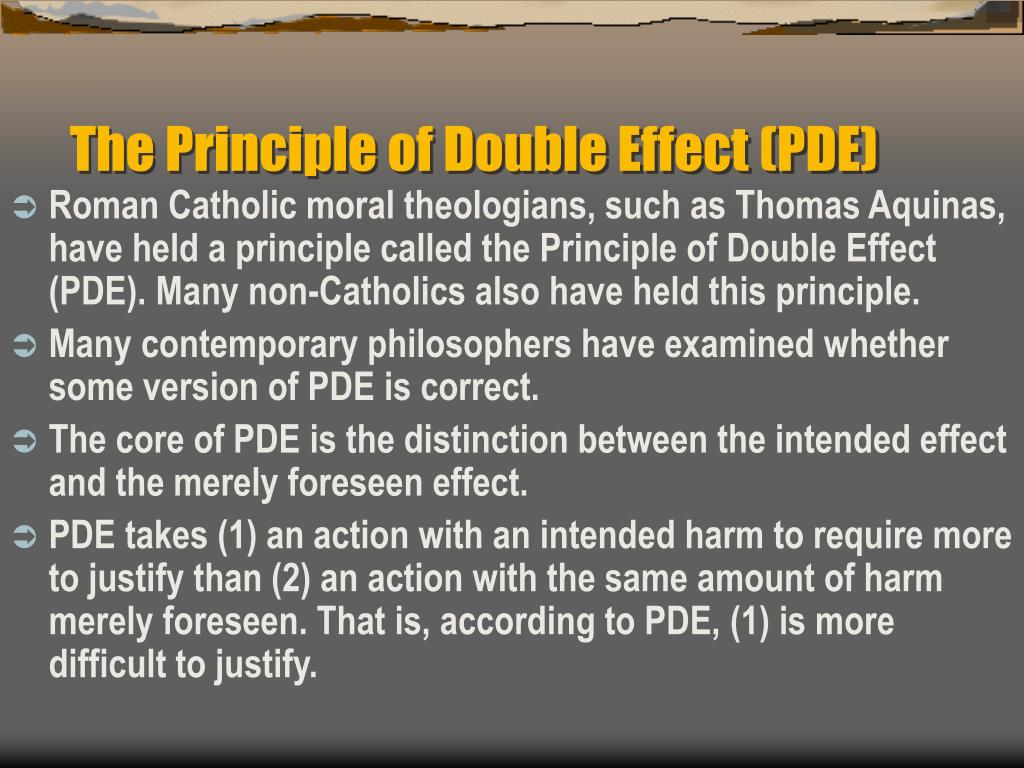 The Principle of Double Effect (PDE)