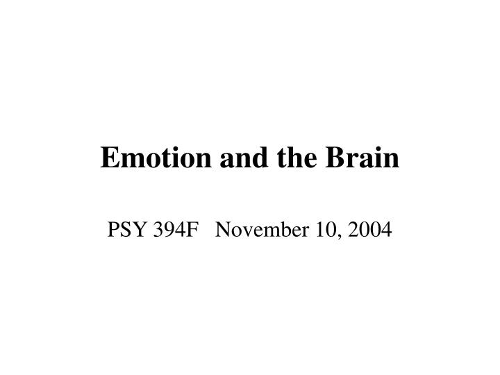 Emotion and the brain l.jpg