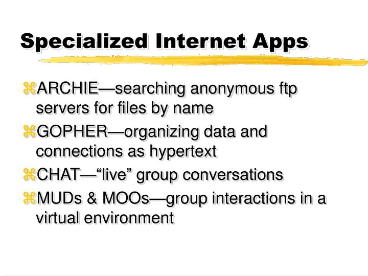 Specialized Internet Apps