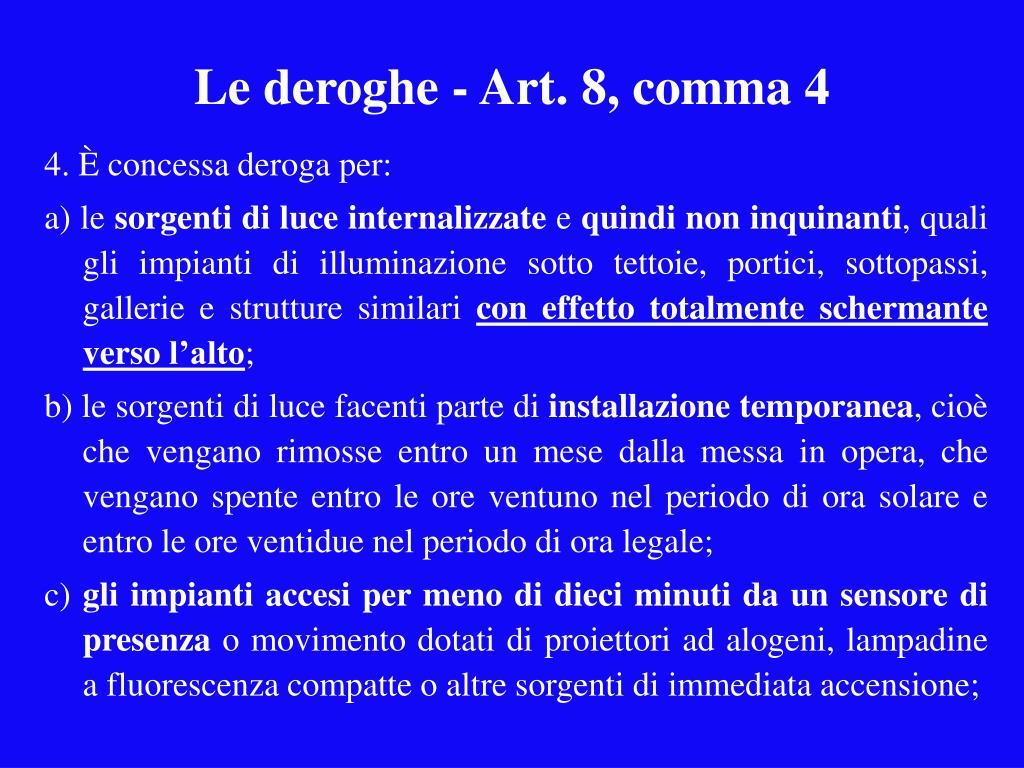 Le deroghe - Art. 8, comma 4