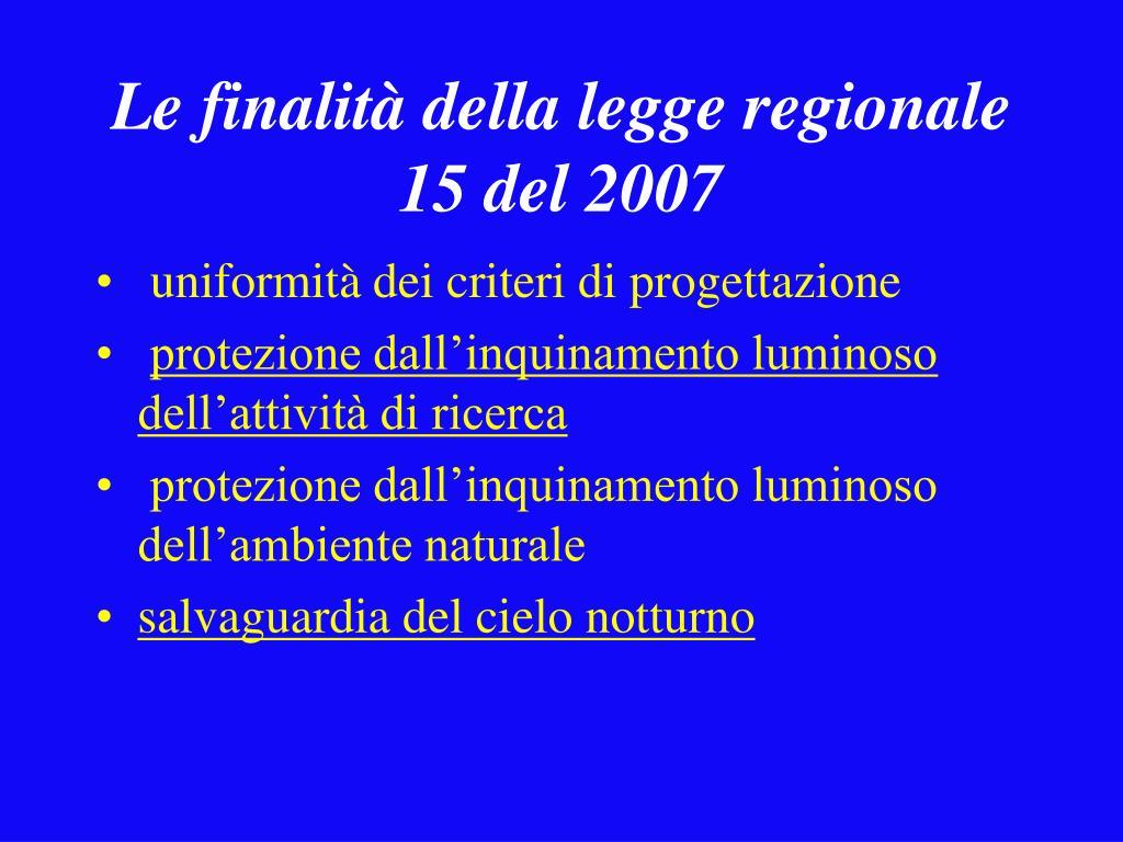 Le finalità della legge regionale 15 del 2007