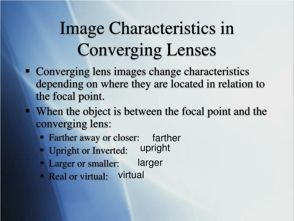 Image Characteristics in Converging Lenses
