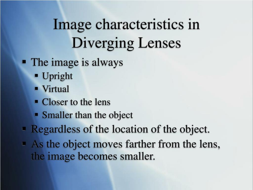 Image characteristics in Diverging Lenses