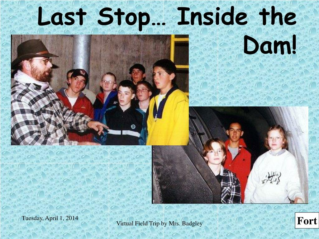Last Stop… Inside the Dam!