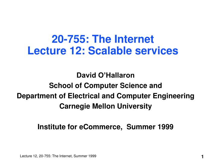 20 755 the internet lecture 12 scalable services l.jpg