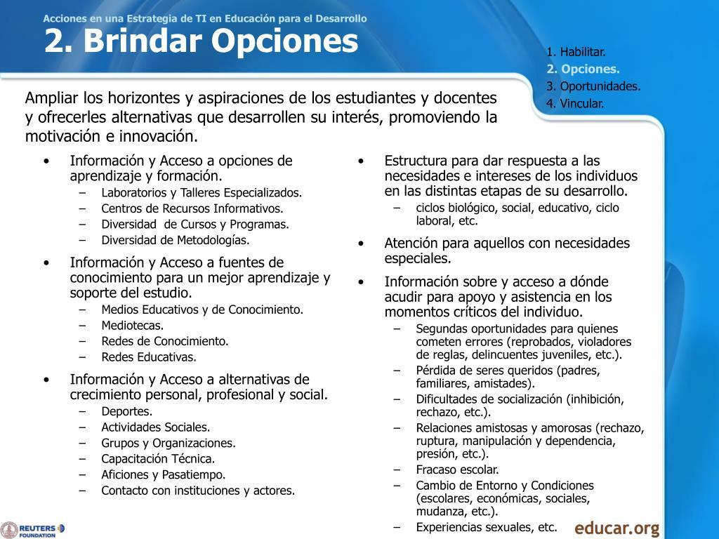Información y Acceso a opciones de aprendizaje y formación.