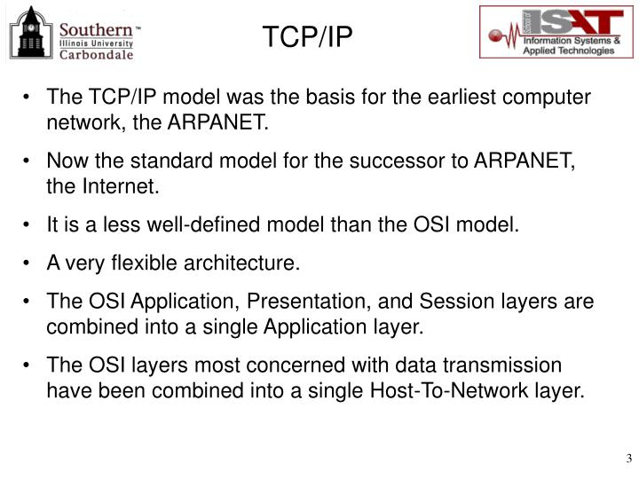 The TCP/IP model was the basis for the earliest computer network, the ARPANET.