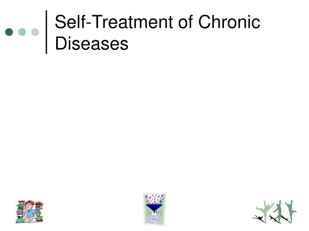 Self-Treatment of Chronic Diseases