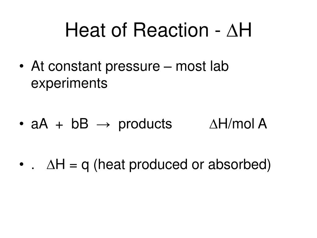 Heat of Reaction -
