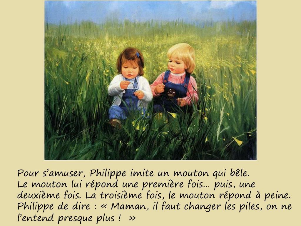 Pour s'amuser, Philippe imite un mouton qui bêle.