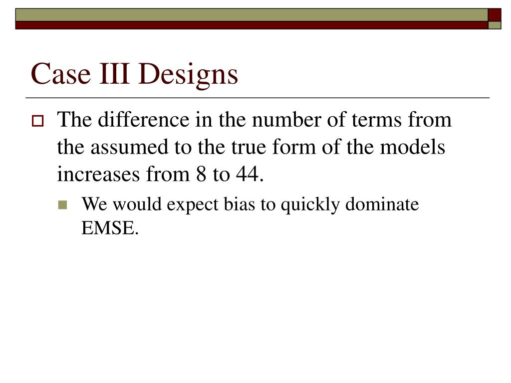 Case III Designs