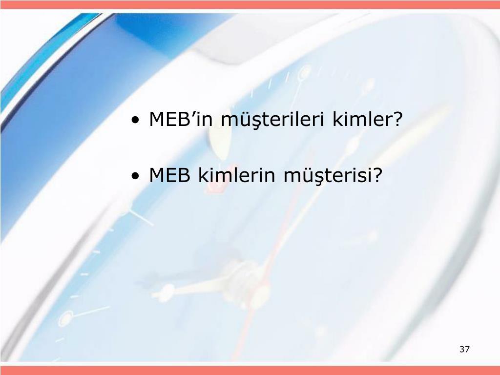 MEB'in müşterileri kimler?