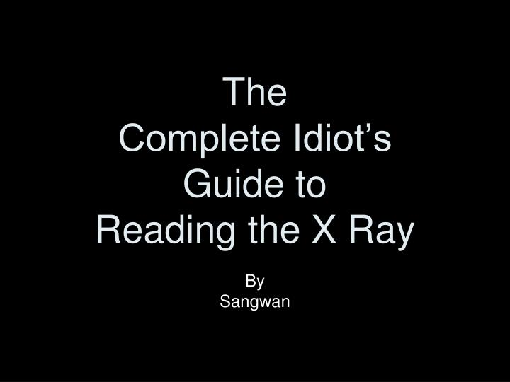 The complete idiot s guide to reading the x ray l.jpg