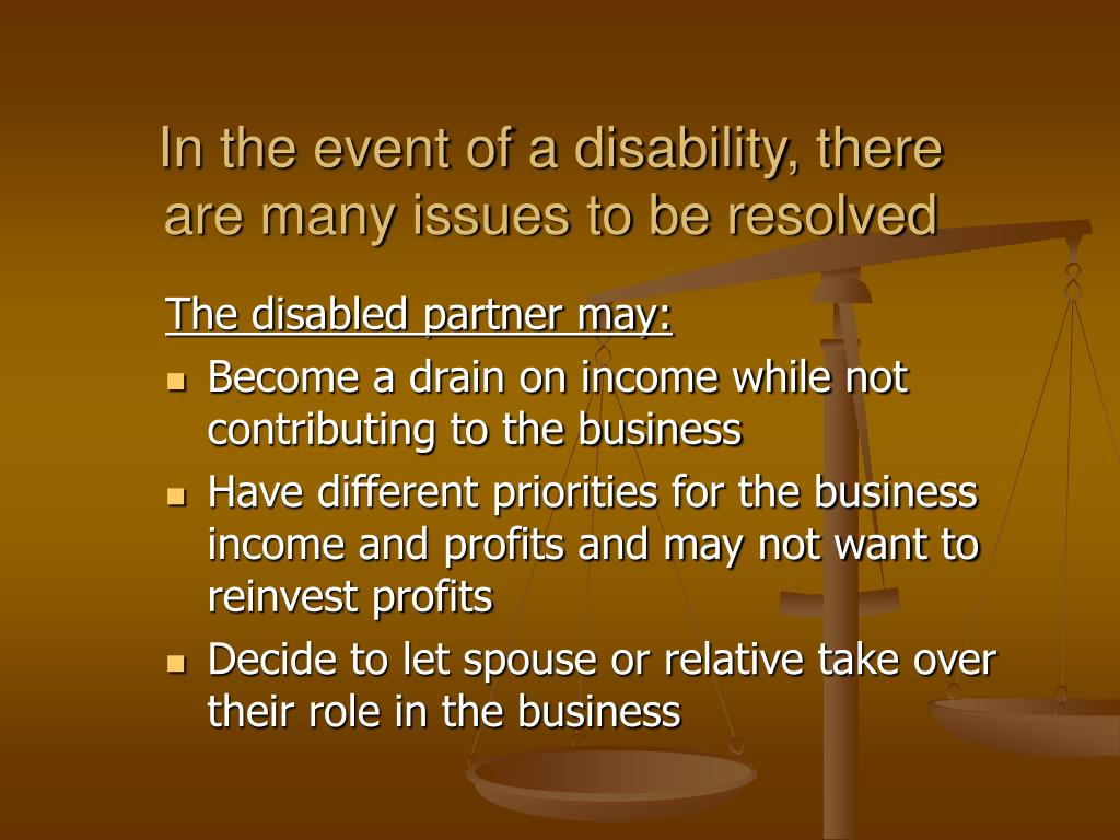 In the event of a disability, there are many issues to be resolved