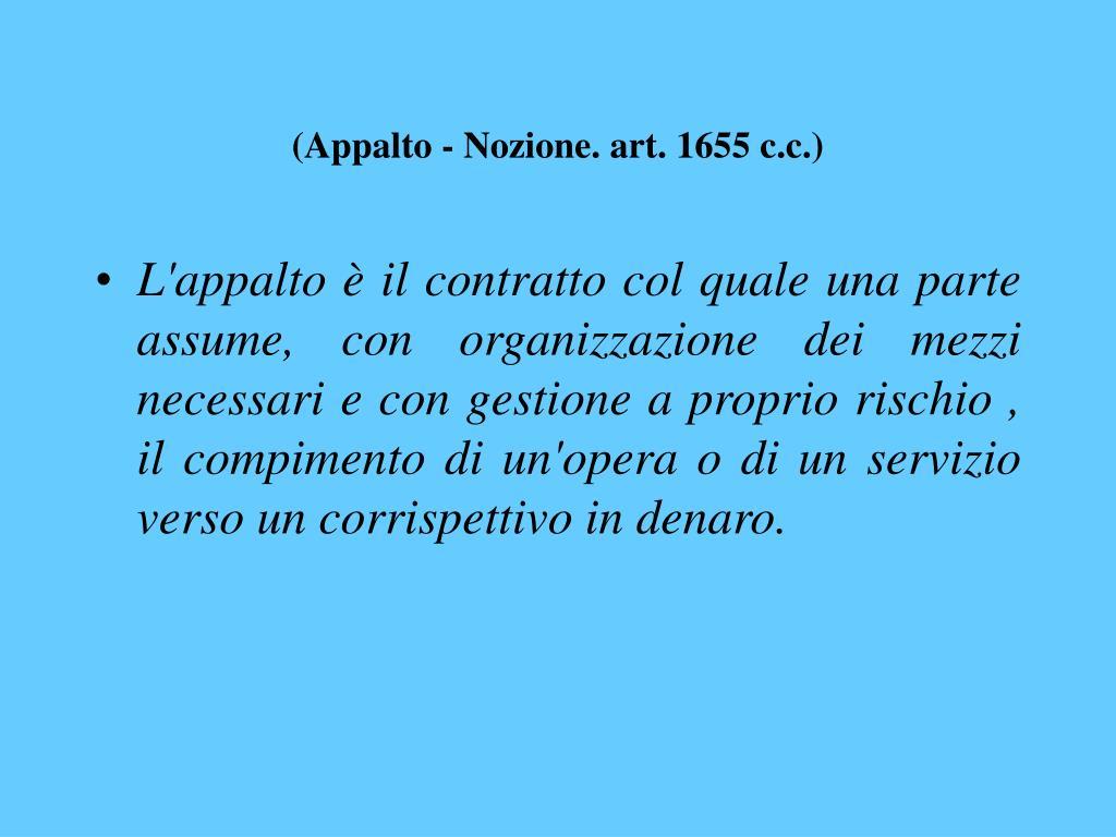 (Appalto - Nozione. art. 1655 c.c.)