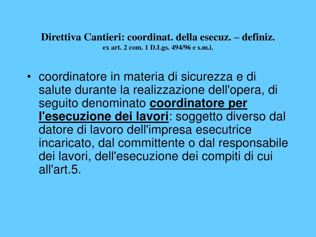 Direttiva Cantieri: coordinat. della esecuz. – definiz.
