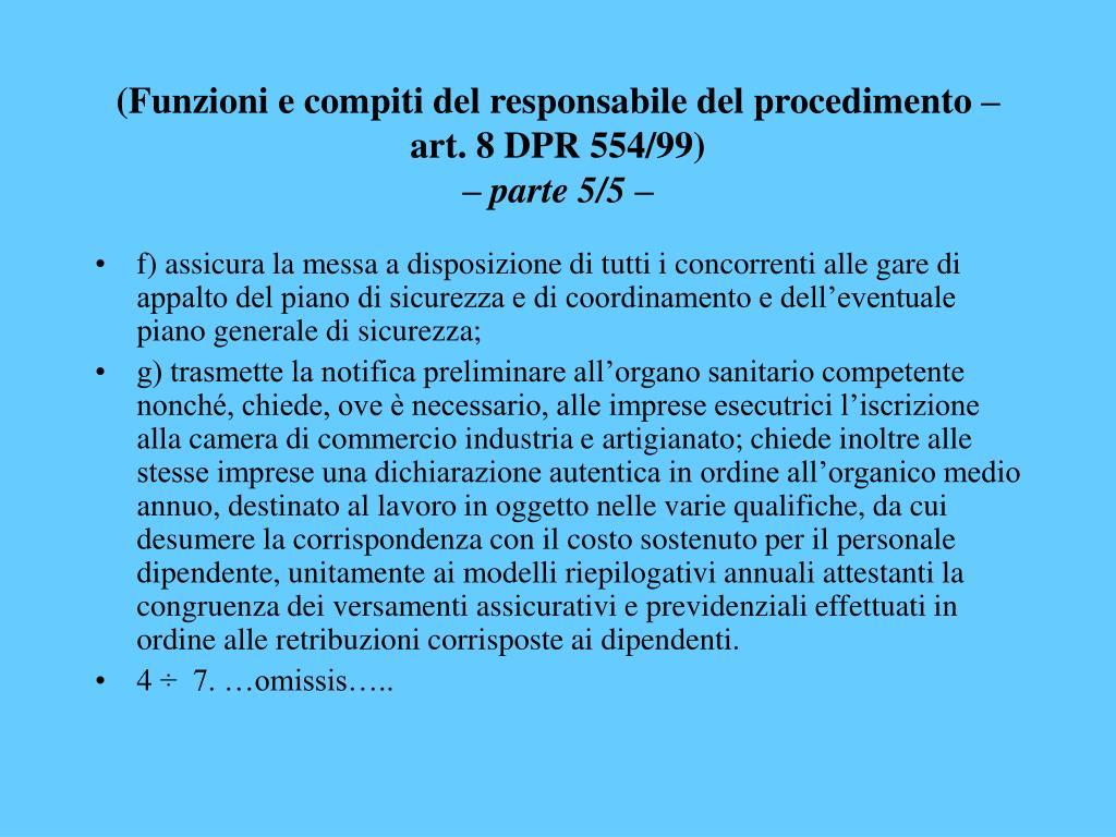 (Funzioni e compiti del responsabile del procedimento – art. 8 DPR 554/99)