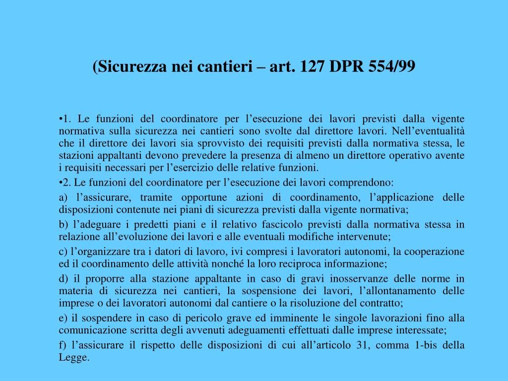 (Sicurezza nei cantieri – art. 127 DPR 554/99