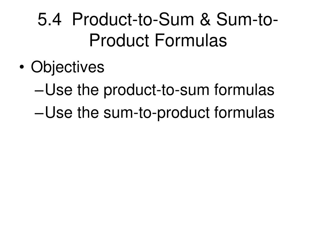 5.4  Product-to-Sum & Sum-to-Product Formulas