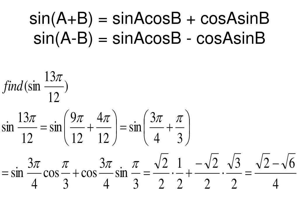 sin(A+B) = sinAcosB + cosAsinB
