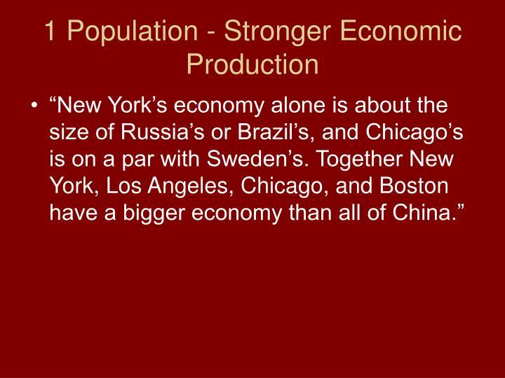 1 Population - Stronger Economic Production