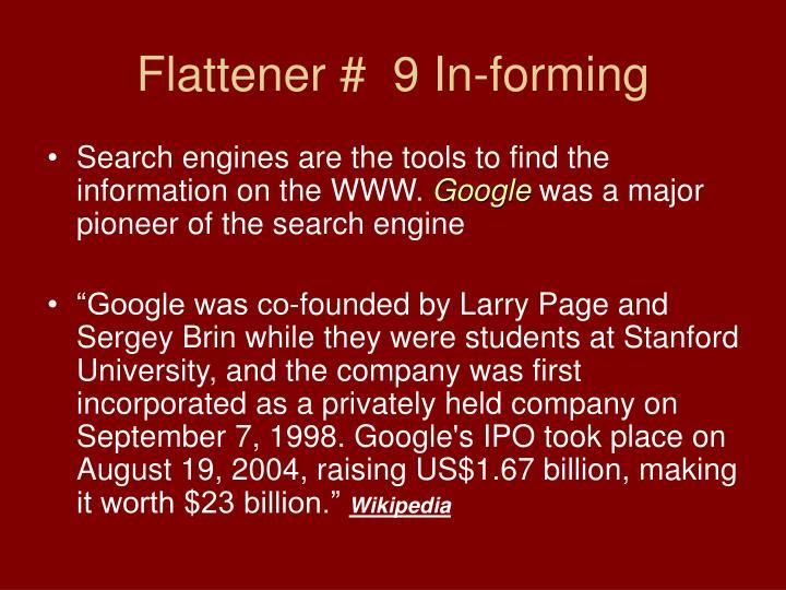 Flattener #  9 In-forming