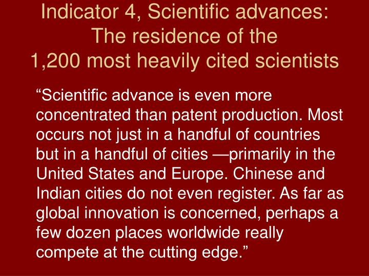 Indicator 4, Scientific advances: The residence of the