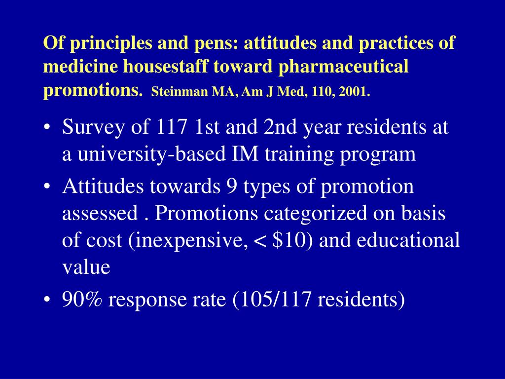 Of principles and pens: attitudes and practices of medicine housestaff toward pharmaceutical promotions