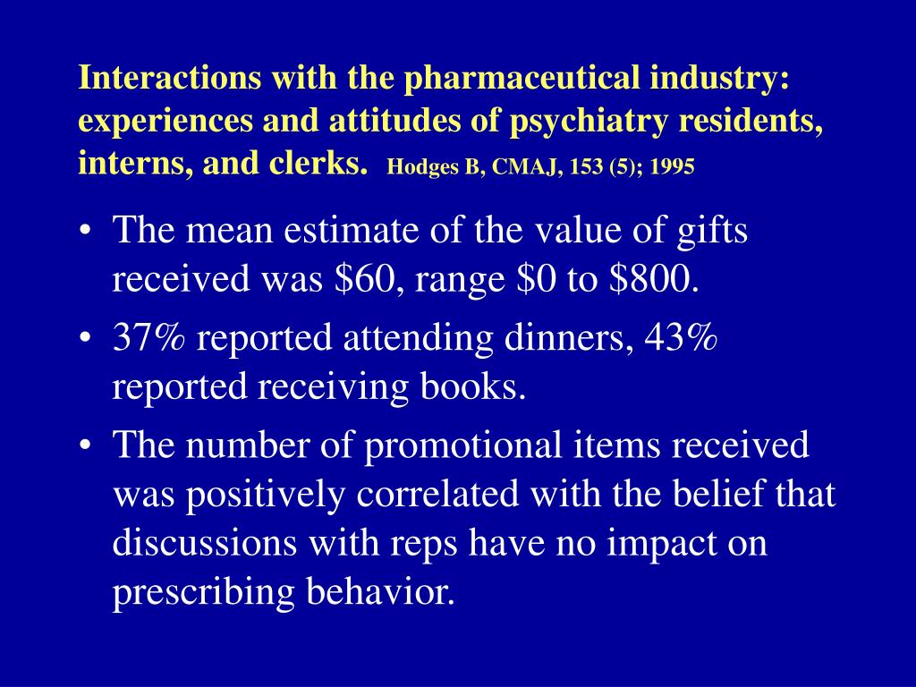 Interactions with the pharmaceutical industry: experiences and attitudes of psychiatry residents, interns, and clerks.