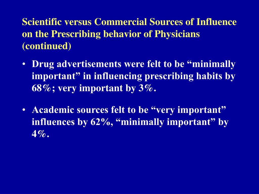Scientific versus Commercial Sources of Influence on the Prescribing behavior of Physicians (continued)