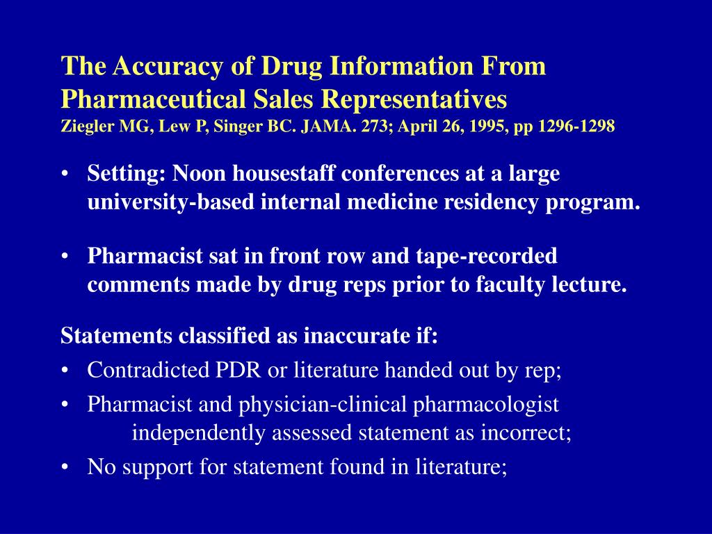 The Accuracy of Drug Information From Pharmaceutical Sales Representatives