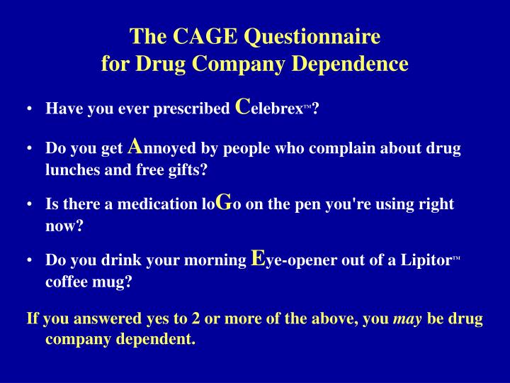 The cage questionnaire for drug company dependence l.jpg