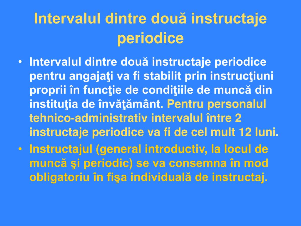 Intervalul dintre două instructaje periodice