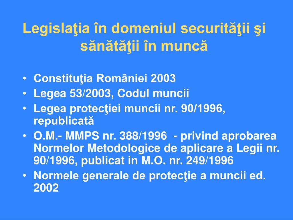 Legislaţia în domeniul securităţii şi sănătăţii în muncă