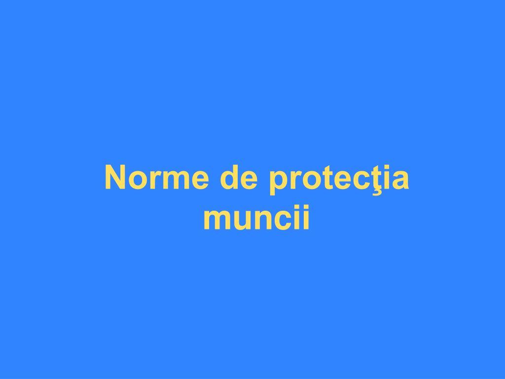 Norme de protecţia muncii