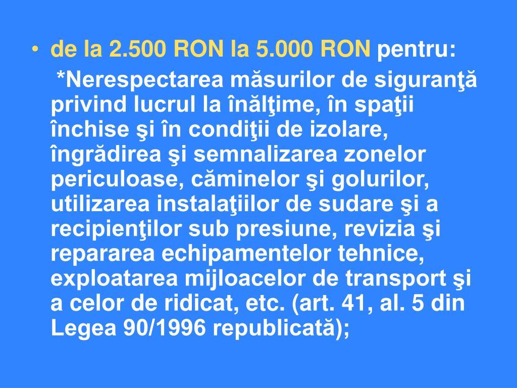 de la 2.500 RON la 5.000 RON