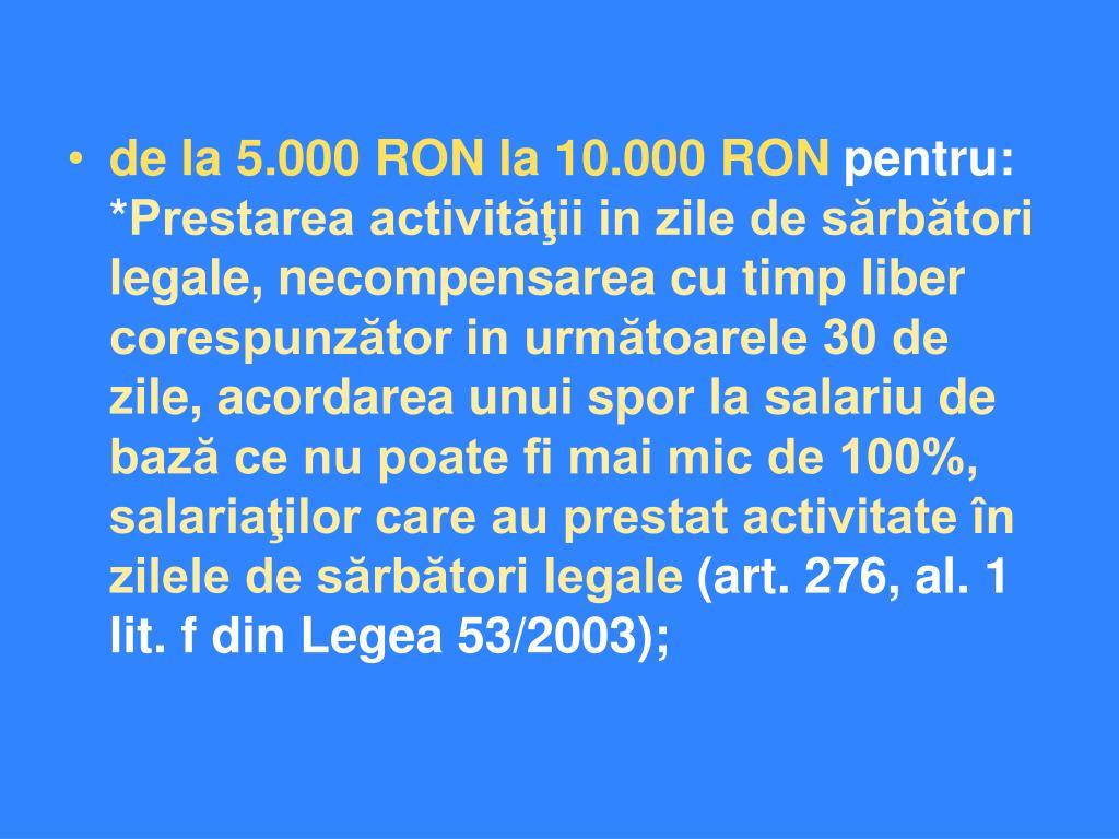 de la 5.000 RON la 10.000 RON