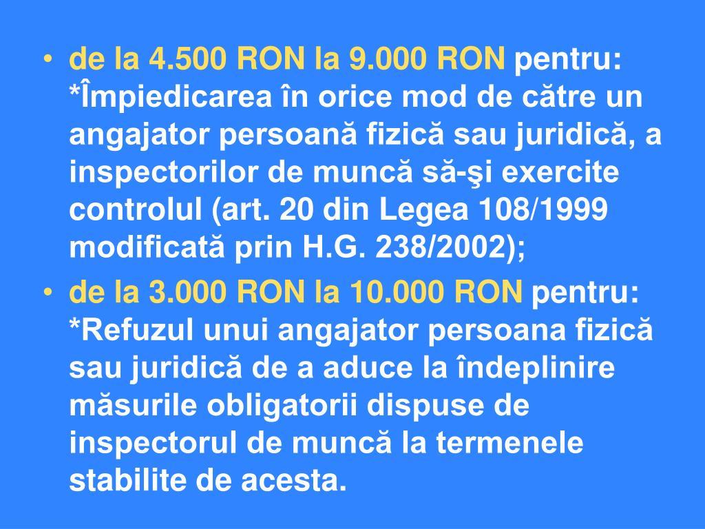 de la 4.500 RON la 9.000 RON