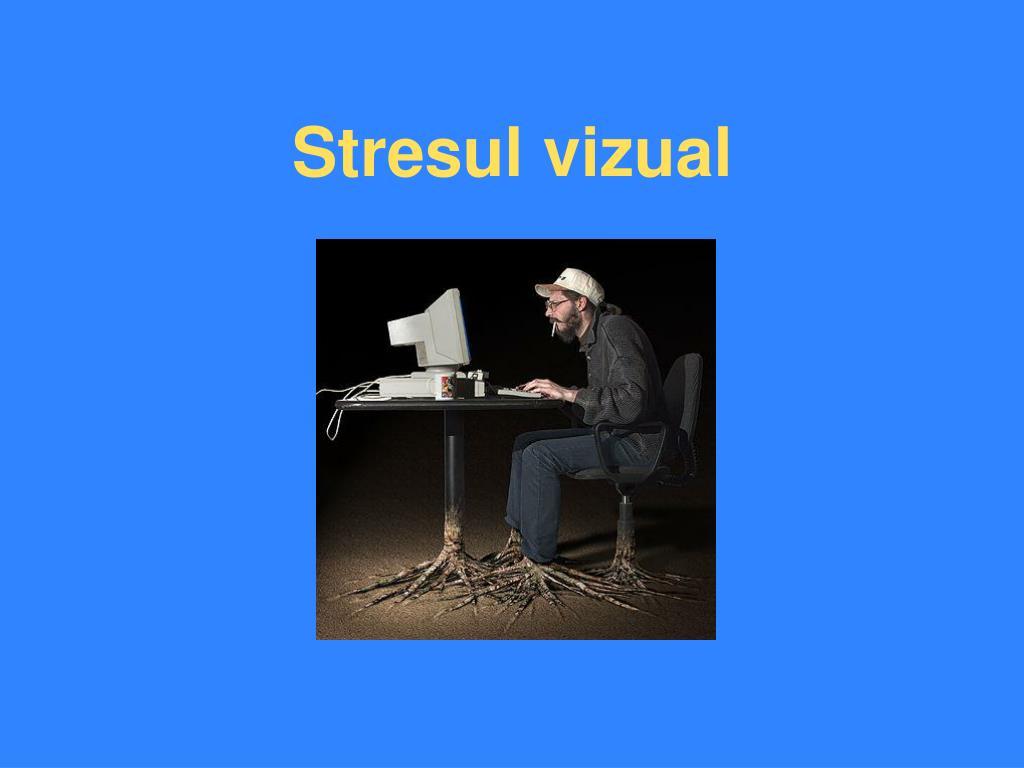 Stresul vizual