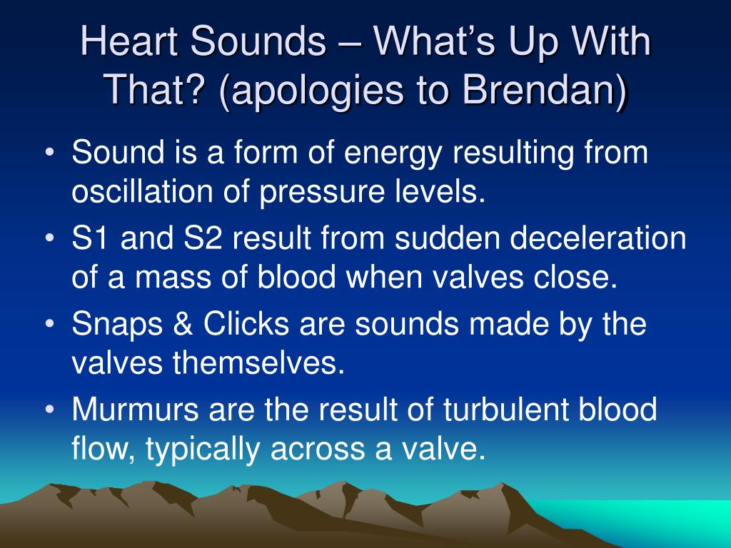 Heart Sounds – What's Up With That? (apologies to Brendan)