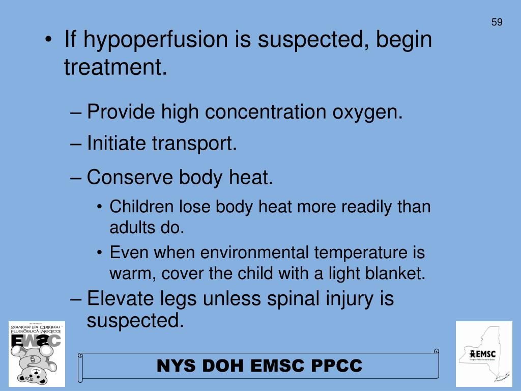 If hypoperfusion is suspected, begin treatment.