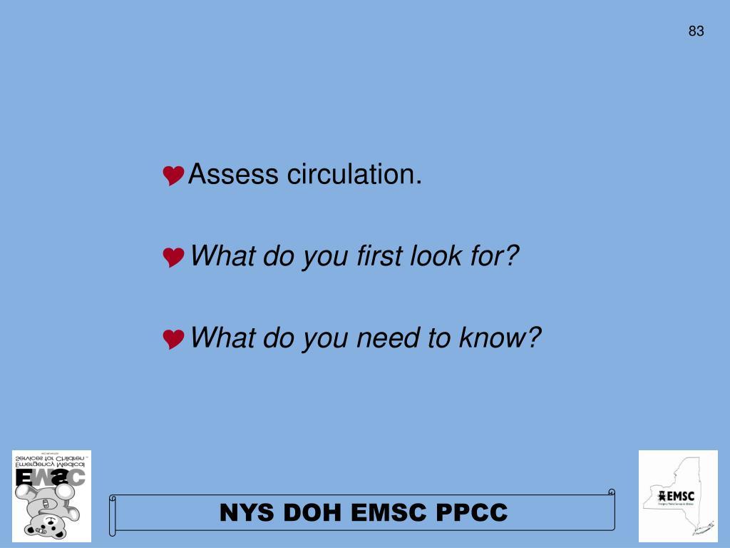 Assess circulation.