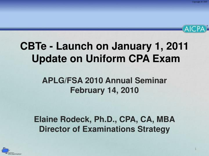 Cbte launch on january 1 2011 update on uniform cpa exam l.jpg