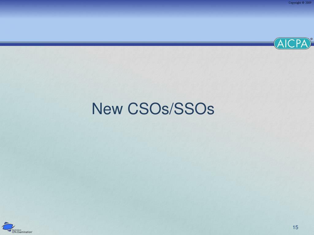 New CSOs/SSOs