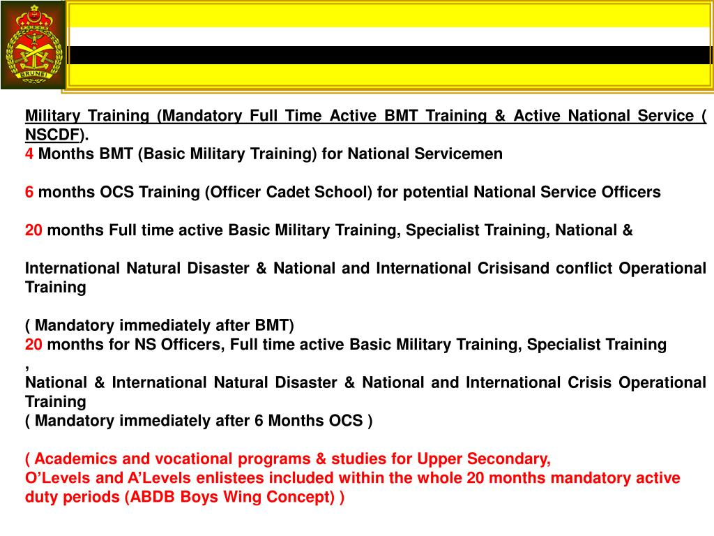 Military Training (Mandatory Full Time Active BMT Training & Active National Service ( NSCDF