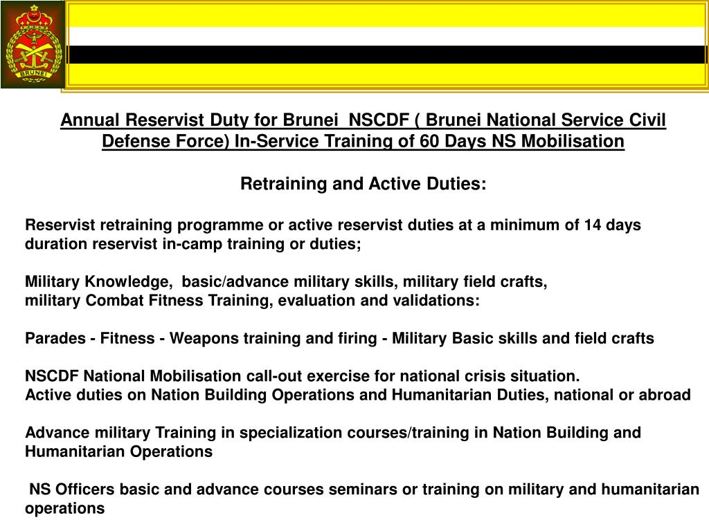 Annual Reservist Duty for Brunei  NSCDF ( Brunei National Service Civil Defense Force) In-Service Training of 60 Days NS Mobilisation